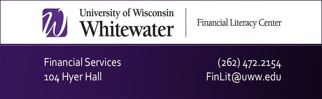 Financial Literacy Center, University of Wisconsin Whitewater, Room 112, Hyer Hall, (262) 472-4947, FinLit@uww.edu